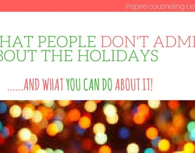 What People Don't Admit about the Holidays.. and how to make it better
